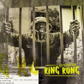 Repatriation King Kong
