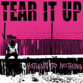Nothing To Nothing Tear It Up