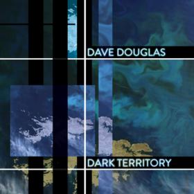Dark Territory Dave Douglas