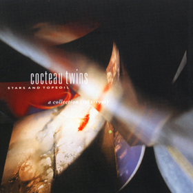 Stars And Topsoil Cocteau Twins