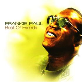 Best Of Friends Frankie Paul