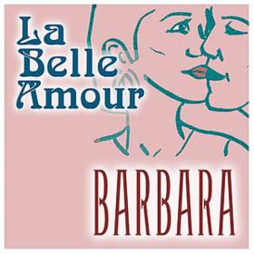 La Belle Amour Barbara