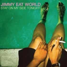 Stay On My Side Tonight Jimmy Eat World