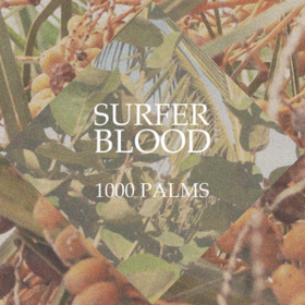 1000 Palms Surfer Blood