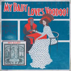 Loves Voodoo! My Baby