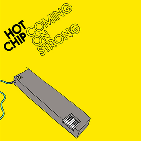 Coming On Strong Hot Chip