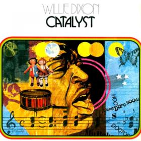 Catalyst Willie Dixon
