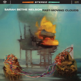 Fast Moving Clouds Sarah Bethe Nelson