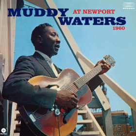 At Newport 1960 Muddy Waters