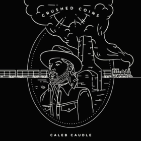 Crushed Coins Caleb Caudle