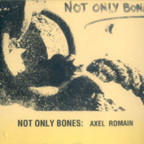 Axel Romain Not Only Bones