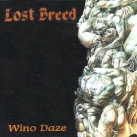 Wino Daze Lost Breed
