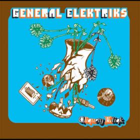 Cliquety Kliqk General Elektriks