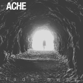 Fade Away Ache