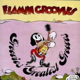 Groovies Greatest Grooves Flamin' Groovies
