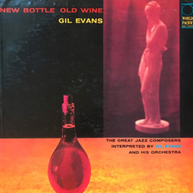 New Bottle Old Wine Gil Evans