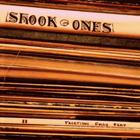 Facetious Folly Feat Shook Ones