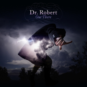 Out There Dr. Robert