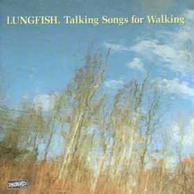 Talking Songs For Walking Lungfish