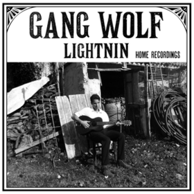 Home Recordings Gang Wolf Lightnin'