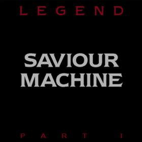 Legend I Saviour Machine