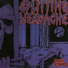 Night Terrors Splitting Headache