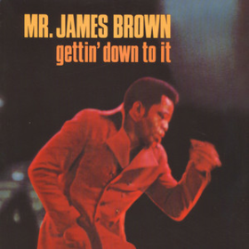 Gettin' Down To It James Brown