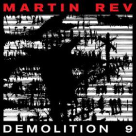 Demolition 9 Martin Rev