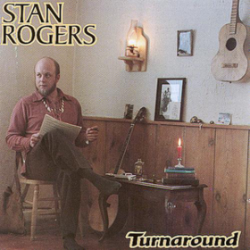 Turnaround Stan Rogers