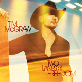 Two Lanes Of Freedom Tim Mcgraw