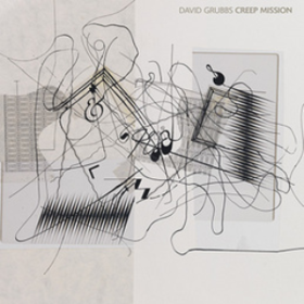 Creep Mission David Grubbs