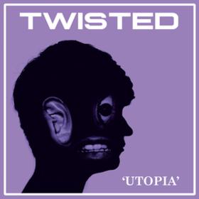 Utopia Twisted