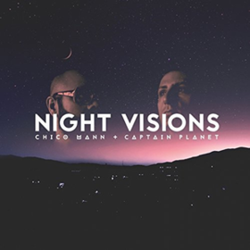 Night Visions Chico Mann
