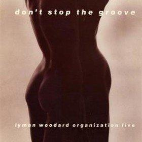 Don't Stop The Groove Lyman Woodard Organization