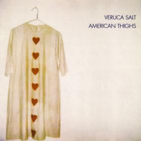 American Thighs Veruca Salt