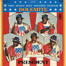 Dolemite For President Rudy Ray Moore
