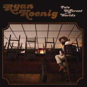 Two Different Worlds Ryan Koenig