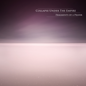 Fragments Of A Prayer Collapse Under The Empire