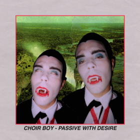 Passive With Desire Choir Boy