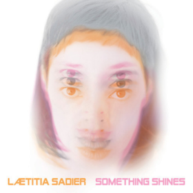 Something Shines Laetitia Sadier