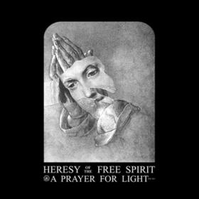 A Prayer For Light Heresy Of The Free Spirit