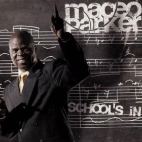 School'S In Maceo Parker