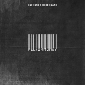 All For Money Greensky Bluegrass