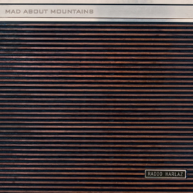 Radio Harlaz Mad About Mountains
