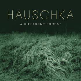 A Different Forest Hauschka
