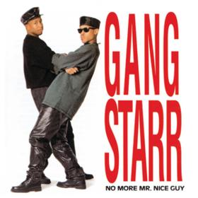 No More Mr. Nice Guy Gang Starr