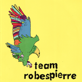 Everything's Perfect Team Robespierre