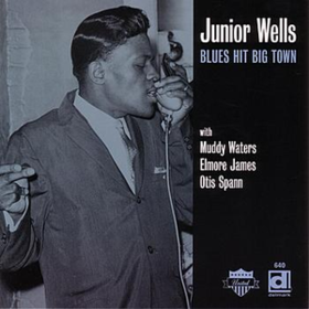 Blues Hit Big Town Junior Wells