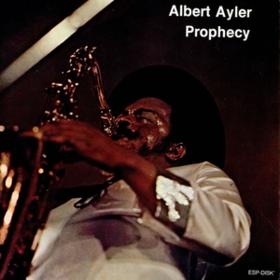 Prophecy Albert Ayler