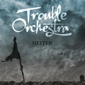 Heiter Trouble Orchestra